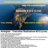 Airdigital - Trancefan Radioshow #312 2017-08-25