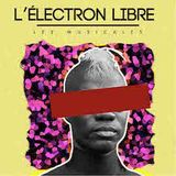 L'Electron Libre #7