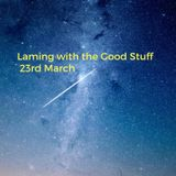 Laming with the Good Stuff 23rd March on Soulpower Radio