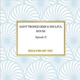 SAINT TROPEZ DEEP & SOULFUL HOUSE Episode 31. Mixed by Dj NIKO SAINT TROPEZ