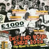 Defend Your Endz@Rhythms in Indigo Huddersfield UK 28.8.2004