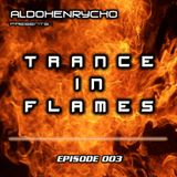 AldoHenrycho presents: Trance In Flames 003 (06.05.2013)