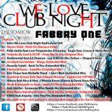 We Love Club Night 009 - Fabbry One @ RadioShow2016