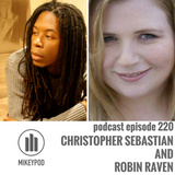 MikeyPod 220 | Christopher Sebastian and Robin Raven