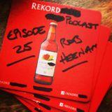 Episode 25 - Rob Heenan