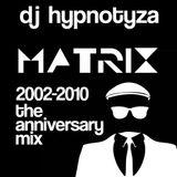 DJ Hypnotyza - Matrix 2002-2010 - The Ainniversary 80s Mix
