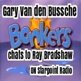 Gary Van den Bussche on Starpoint Radio talking to Ray Bradshaw