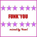 FUNK*YOU [mixed by ²kewl]