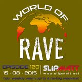 Slipmatt - World Of Rave #120