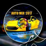 Auto Mix DJ Bobby Petrov 2017 Vol 01