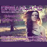 Dreamland Episode 54, August 2nd 2017, Uplifting Trance