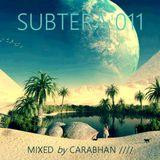 SUBTERA 011 MIXED by CARABHAN