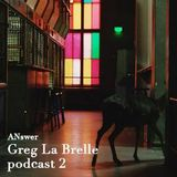 Podcast Answer 2 by greg la Brelle