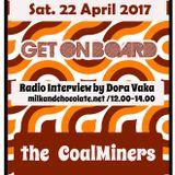 Dora Vaka Radioshow on Milk 'n' Chocolate Radio with Coalminers Corporation (22.04.2017)