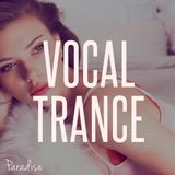 Paradise - Amazing Vocal Trance (February 2015 Mix #36)