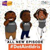 Episode 1107: #DatAintIdris