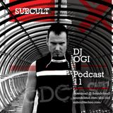 SUB CULT Podcast 11 - DJ Ogi - Download Available!