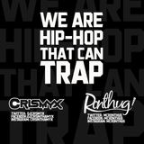 We Are Hip-Hop that can TRAP