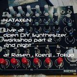 Hataken - Live at open DIY syntheizer workshop part2 2nd night at Rasen