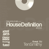 House Definition #033 Guest DJ: TenSmithy