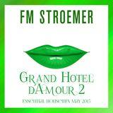 FM STROEMER - Grand Hotel d´Amour 2 Essential Housemix May 2015 | www.fmstroemer.de