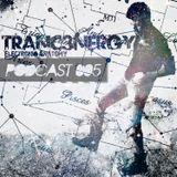 Tranc3nergY's Electronic Anatomy PODCAST # 005