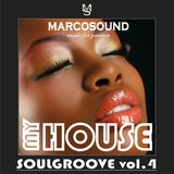 """MY HOUSE "" - SOULGROOVE vol.4 - 19 april 2K18"