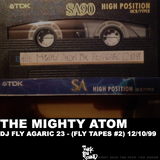 The Mighty Atom Mix - DJ Fly Agaric 23 (Fly Tapes #2)