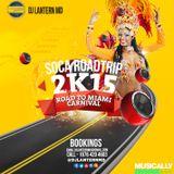 Dj Lantern MD - Soca Road Trip 2K15 (Miami Ed)