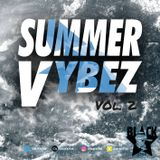 DJ BL4CKSTAR - #SUMMER VYBEZ VOL 2 ( R&B, HipHop & Afrobeat )
