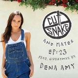 CUT SNAKE & MATES - Ep. 023. - Dena Amy Guest mix