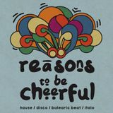Reasons to be Cheerful - Part 1 | mixed by Jack P
