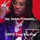 Jay Jones Presents...100% Trap Hip Hop