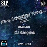 DJ Sawce _ It's a Saturday Thing... at SIP _ 07_01_2018