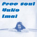 Freesoul Yuko Imai