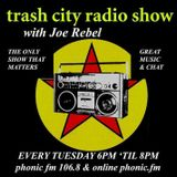 Trash City Radio Show 20th Feb 2018 w Joe Rebel