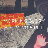 Morning Glory Best Of 2015 Pt.II