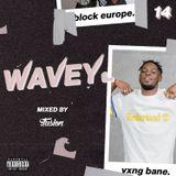 #Wavey 14   New Hip Hop RnB Afro Dancehall UK Urban songs.