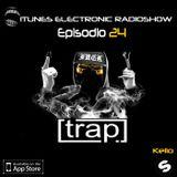 ITUNES ELECTRONIC RADIOSHOW #24 TRAP + EDM