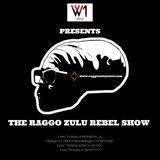 THE RAGGO ZULU REBEL - DANCEHALL SPECIAL 18.10.17