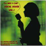 DJ Mix-I-Can-Vocal House Vol.1
