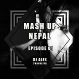 DJ ALEX - MASH UP NEPAL (FULLY REMIXED) EPISODE 01