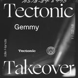 Gemmy [Tectonic Takeover] - 11th February 2018