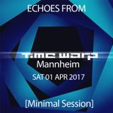 Echoes from Time Warp - Mannheim 2017 [Minimal Session]