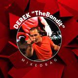 006 DEREK The Bandit Mixed Bag - January 2020