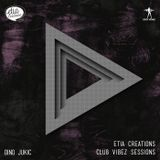 Etia Creations Club Vibez Sessions vol. 33 w. Dino Jukic