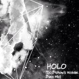 Holo (DJ Bishow's Wobble Bass Mix)