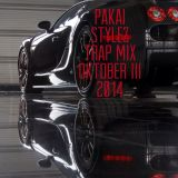 Pakai Stylez /  Trap mix / Oktober III  / 2014