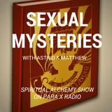 Sexual Mysteries : Spiritual Alchemy Show