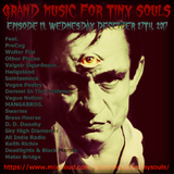 Grand Music For Tiny Souls - Episode 19, December 27th, 2017